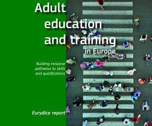 Εκπαίδευση και Κατάρτιση Ενηλίκων στην Ευρώπη: Χτίζοντας ενταξιακές διαδρομές δεξιοτήτων και προσόντων