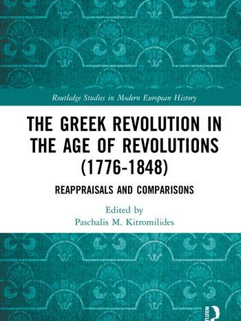 """Έκδοση του Βιβλίου """"The Greek Revolution in the Age of Revolutions (1776-1848) Reappraisals and Comparisons"""""""